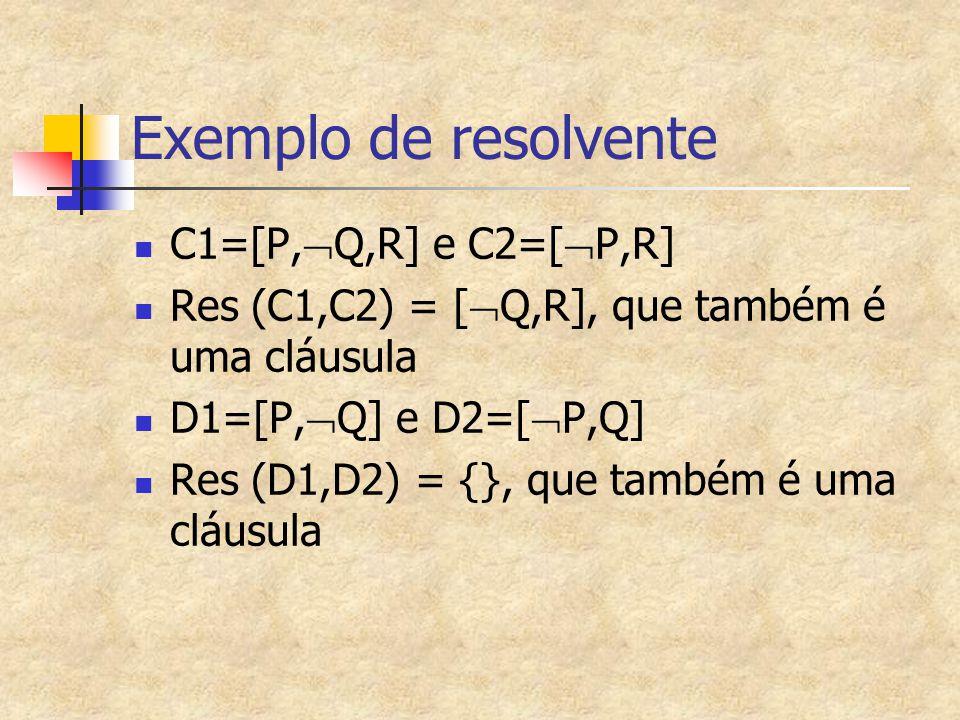 Exemplo de resolvente C1=[P,Q,R] e C2=[P,R]